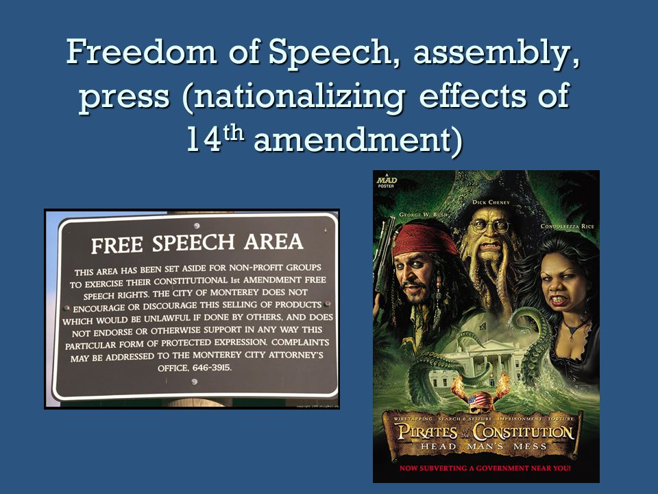 Freedom of Speech, assembly, press (nationalizing effects of 14 th amendment)