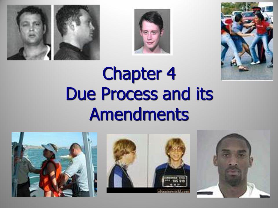 Chapter 4 Due Process and its Amendments