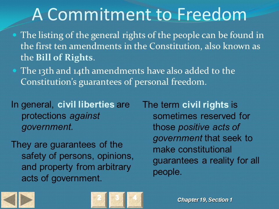 A Commitment to Freedom Chapter 19, Section 1 2222 3333 4444 The listing of the general rights of the people can be found in the first ten amendments