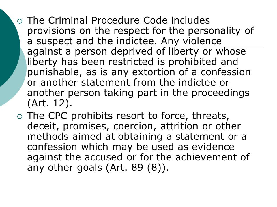  The Criminal Procedure Code includes provisions on the respect for the personality of a suspect and the indictee.