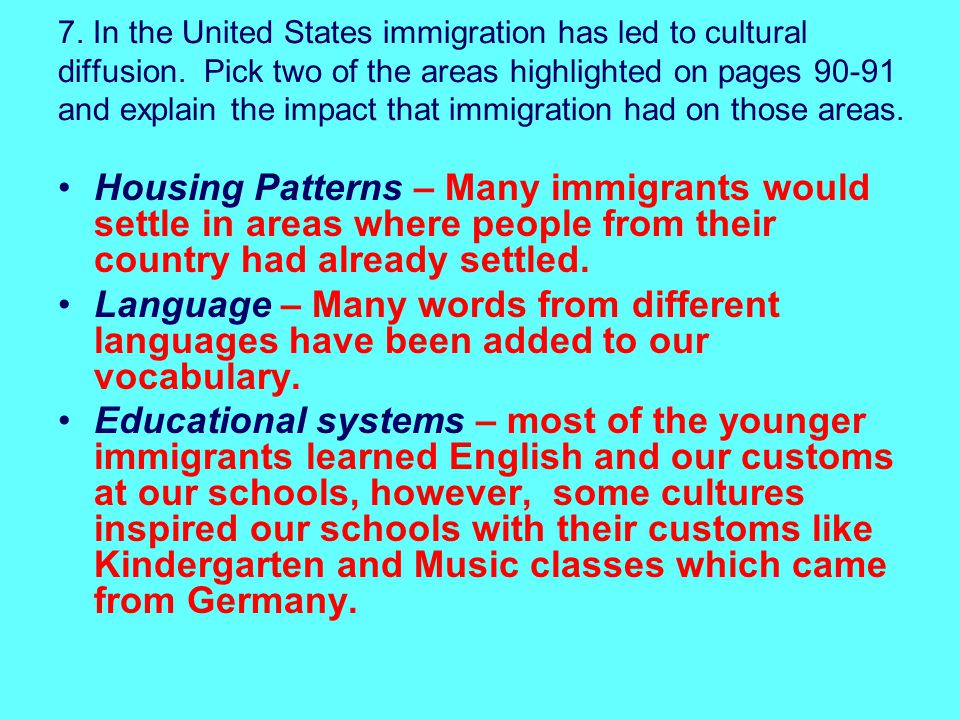 7.In the United States immigration has led to cultural diffusion.