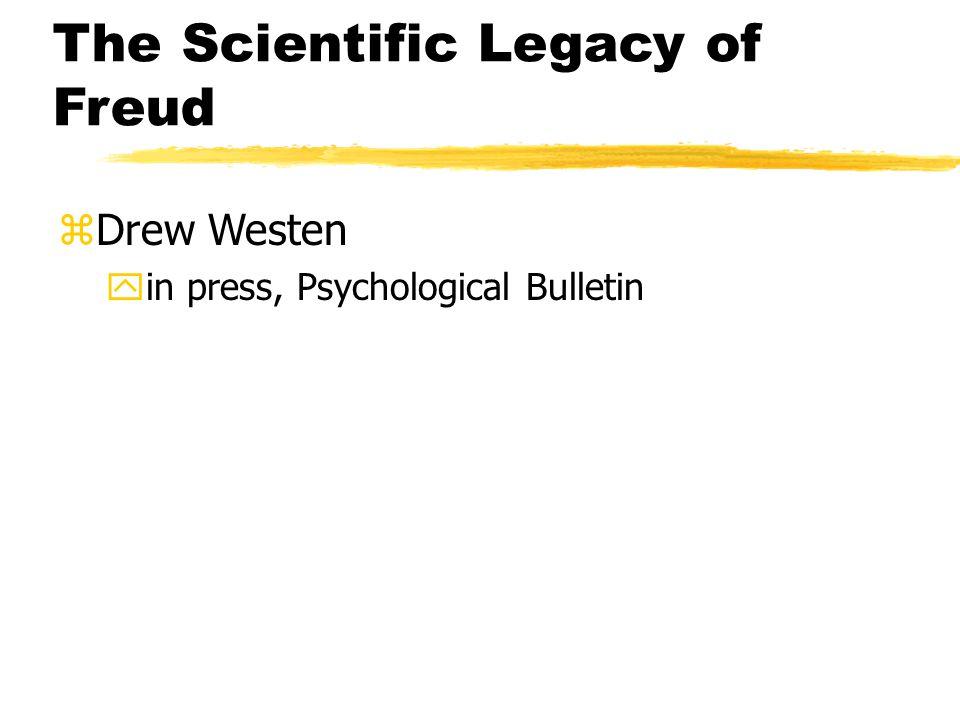 The Scientific Legacy of Freud zDrew Westen yin press, Psychological Bulletin