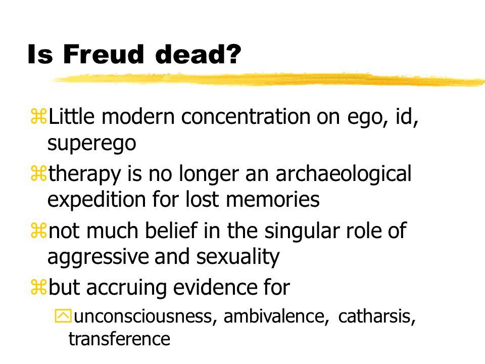 Is Freud dead.