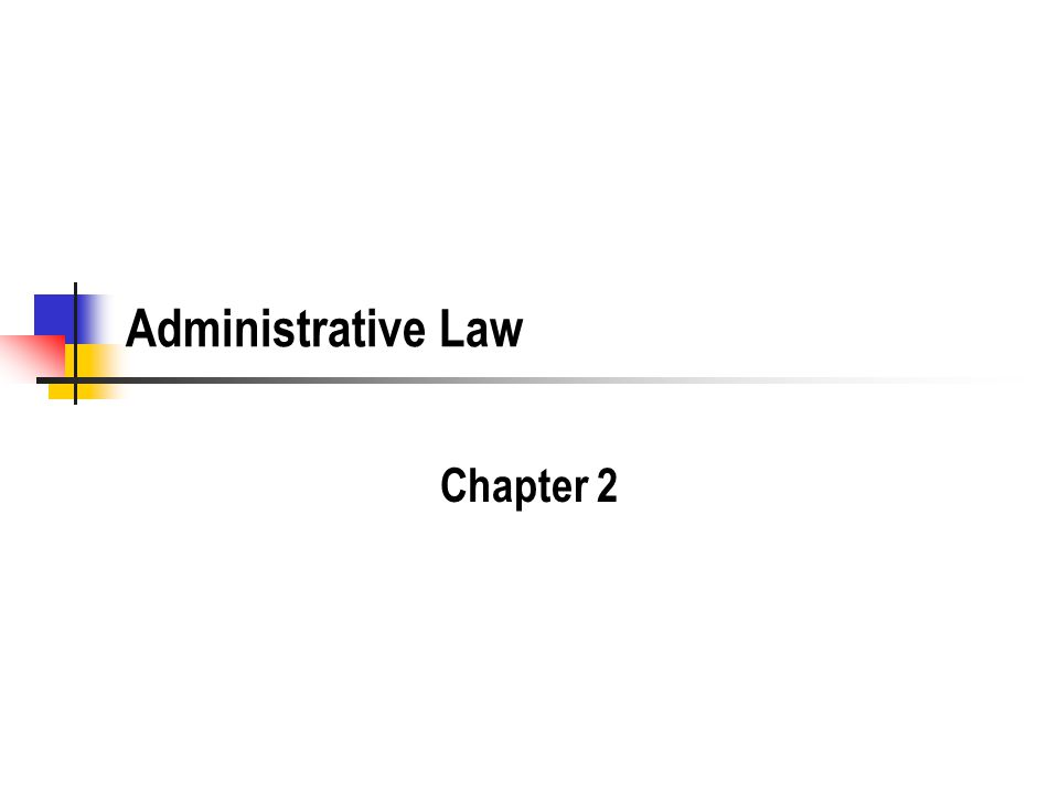 Administrative Law Chapter 2
