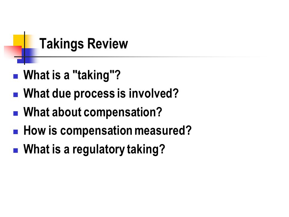 Takings Review What is a