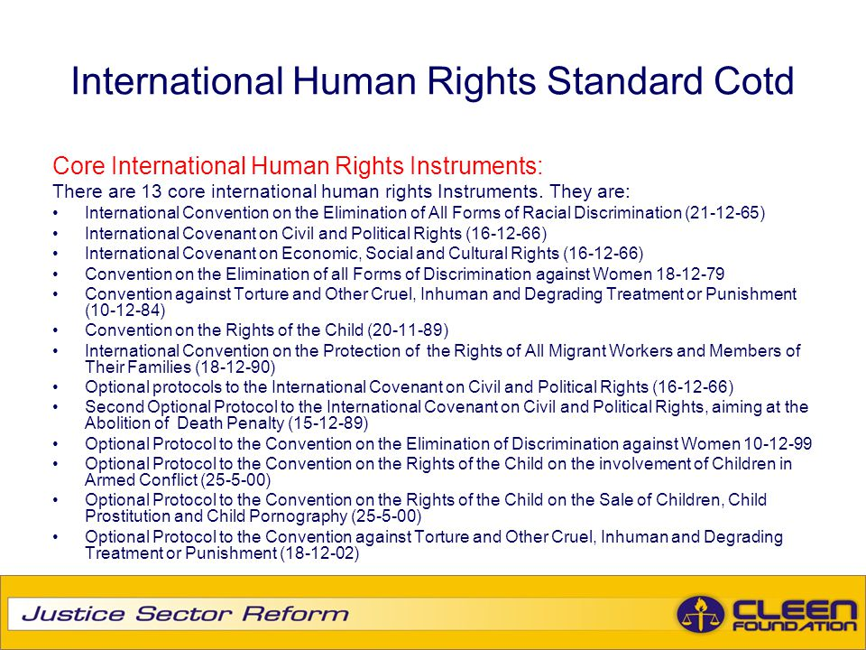 International Human Rights Standard Cotd Core International Human Rights Instruments: There are 13 core international human rights Instruments. They a
