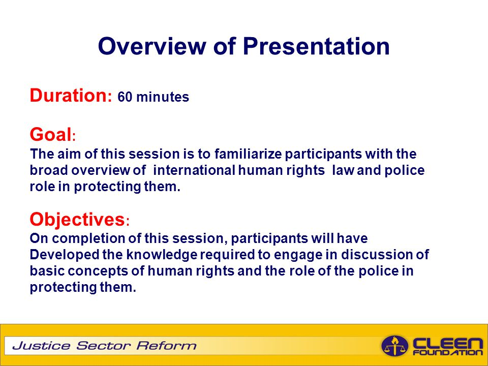 Overview of Presentation Duration : 60 minutes Goal : The aim of this session is to familiarize participants with the broad overview of international