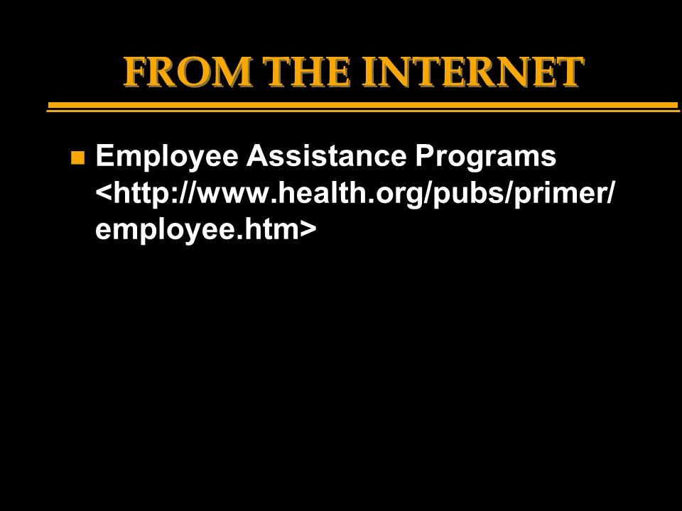 FROM THE INTERNET n Employee Assistance Programs