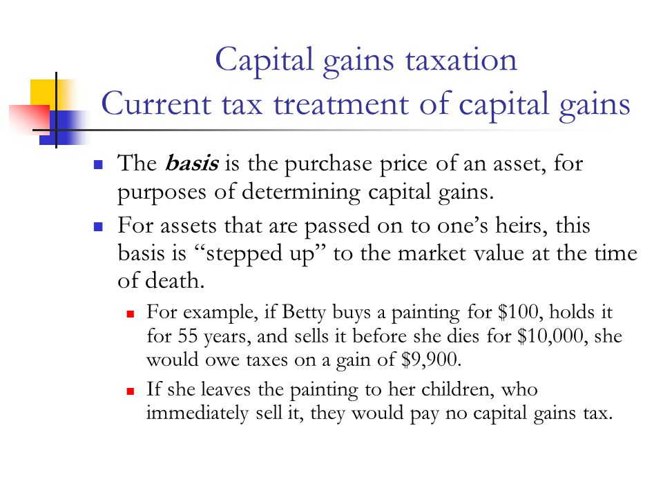 Capital gains taxation Current tax treatment of capital gains The tax code has traditionally featured an exclusion for capital gains on houses.