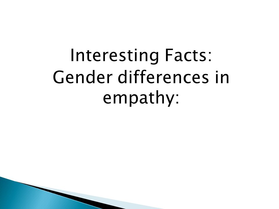 Interesting Facts: Gender differences in empathy: