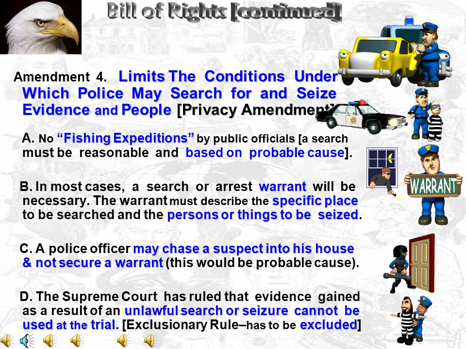 Limits The Conditions Under Which Police May Search for and Seize Evidence and People [Privacy Amendment] Amendment 4.