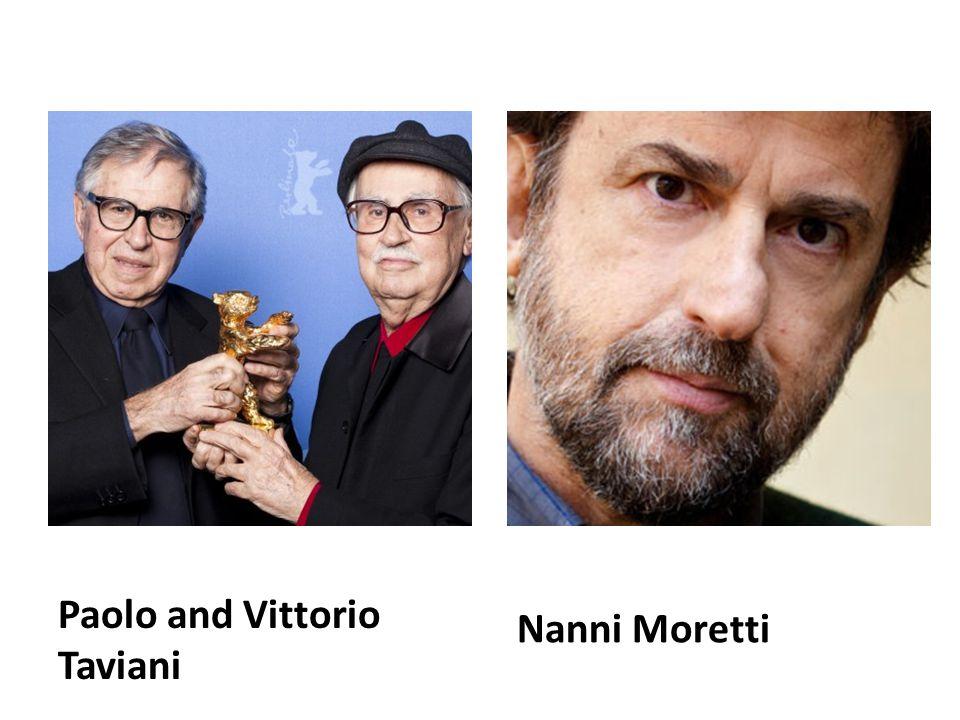Paolo and Vittorio Taviani Nanni Moretti