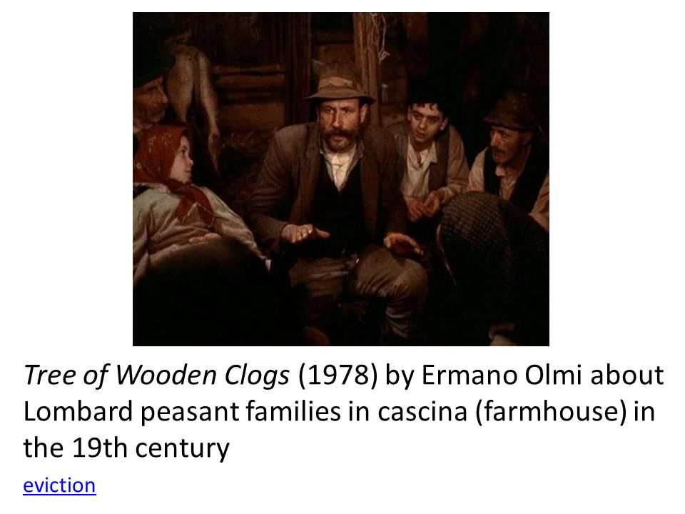 Tree of Wooden Clogs (1978) by Ermano Olmi about Lombard peasant families in cascina (farmhouse) in the 19th century eviction