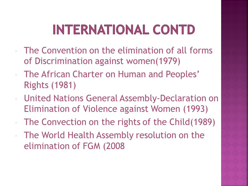 The Convention on the elimination of all forms of Discrimination against women(1979) The African Charter on Human and Peoples' Rights (1981) United Na