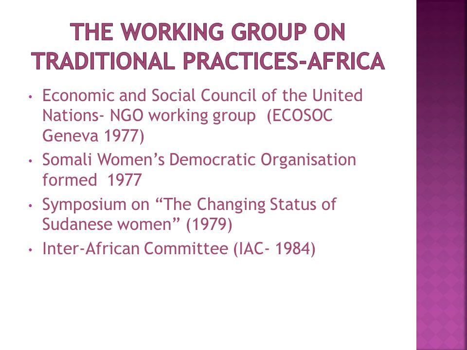 Economic and Social Council of the United Nations- NGO working group (ECOSOC Geneva 1977) Somali Women's Democratic Organisation formed 1977 Symposium