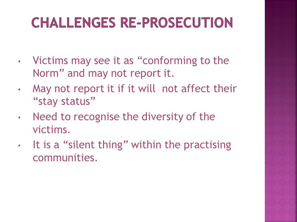 Victims may see it as conforming to the Norm and may not report it.