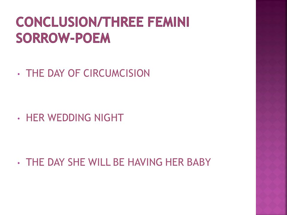 THE DAY OF CIRCUMCISION HER WEDDING NIGHT THE DAY SHE WILL BE HAVING HER BABY