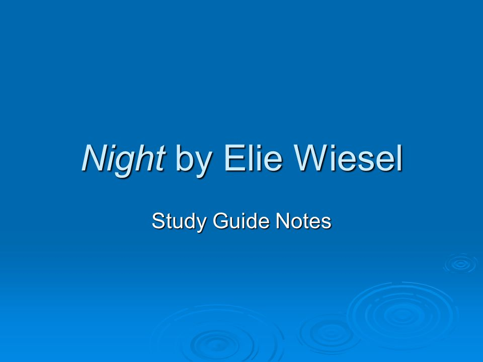 Night by Elie Wiesel Study Guide Notes