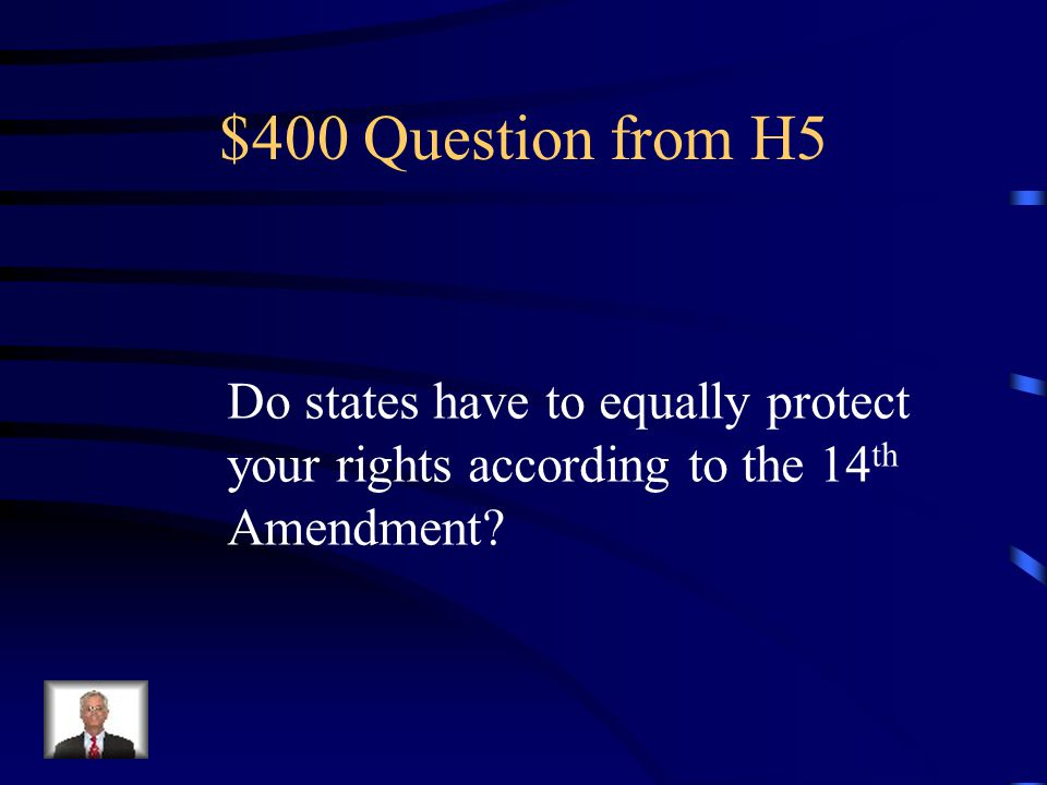 $300 Answer from H5 Of course they do!!!!