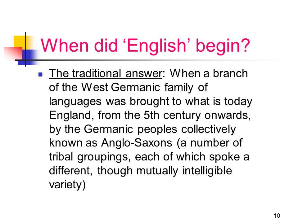 9 When did English begin.