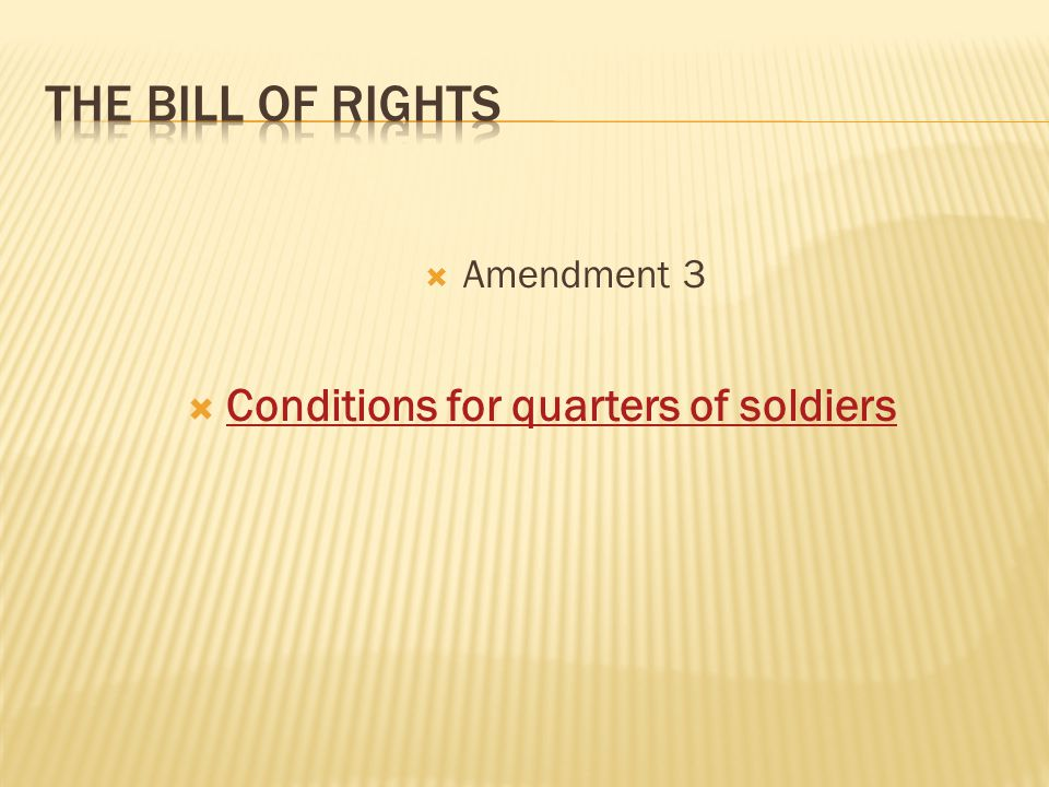  Amendment 3  Conditions for quarters of soldiers Conditions for quarters of soldiers