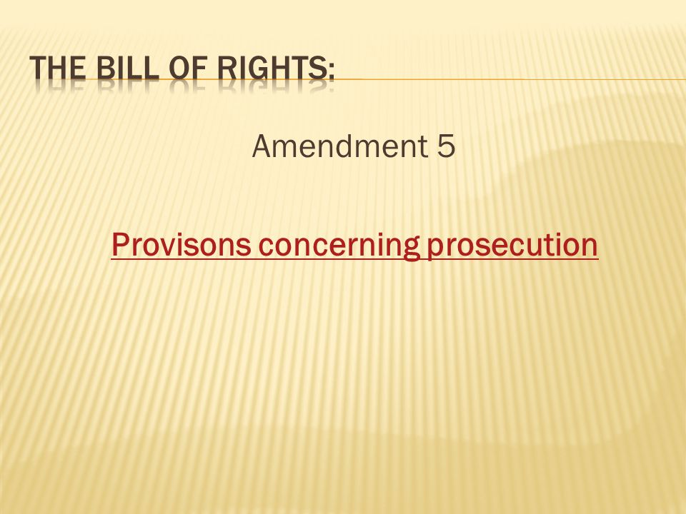 Amendment 5 Provisons concerning prosecution