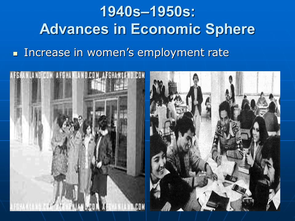 1940s–1950s: Advances in Economic Sphere Increase in women's employment rate Increase in women's employment rate