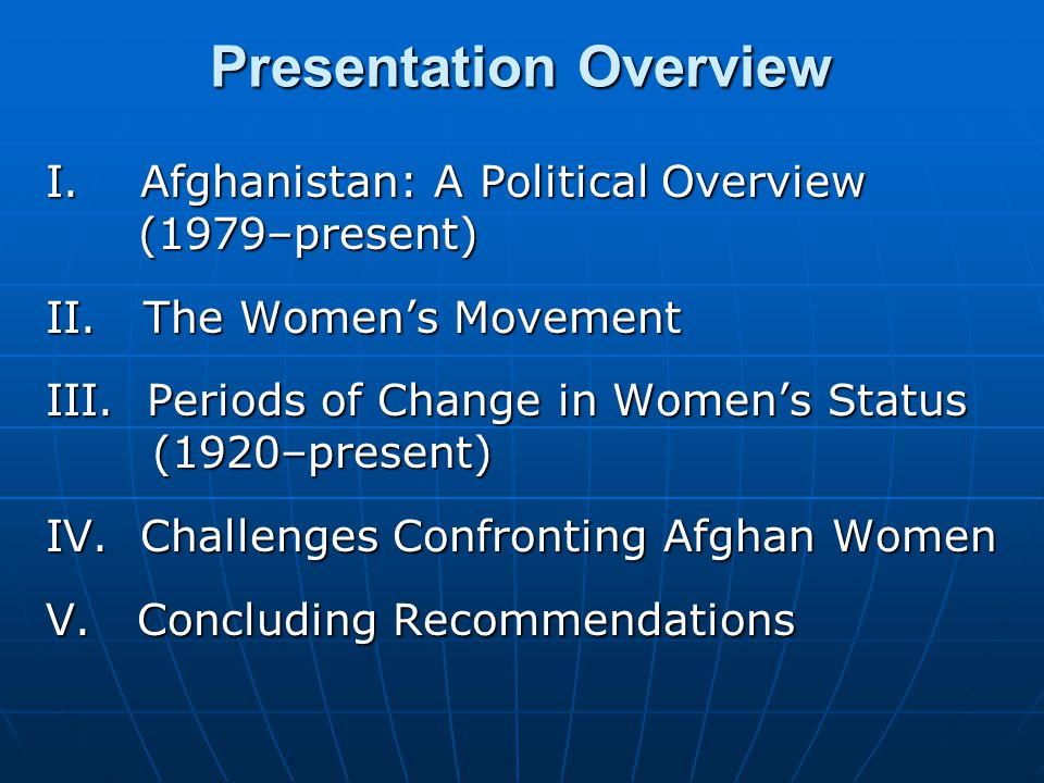 Presentation Overview I.Afghanistan: A Political Overview (1979–present) II.