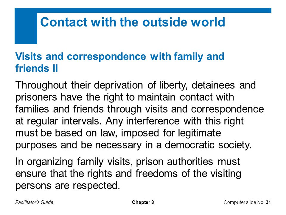 Facilitator's GuideChapter 8Computer slide No. 31 Contact with the outside world Visits and correspondence with family and friends II Throughout their