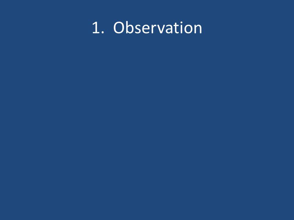 1. Observation