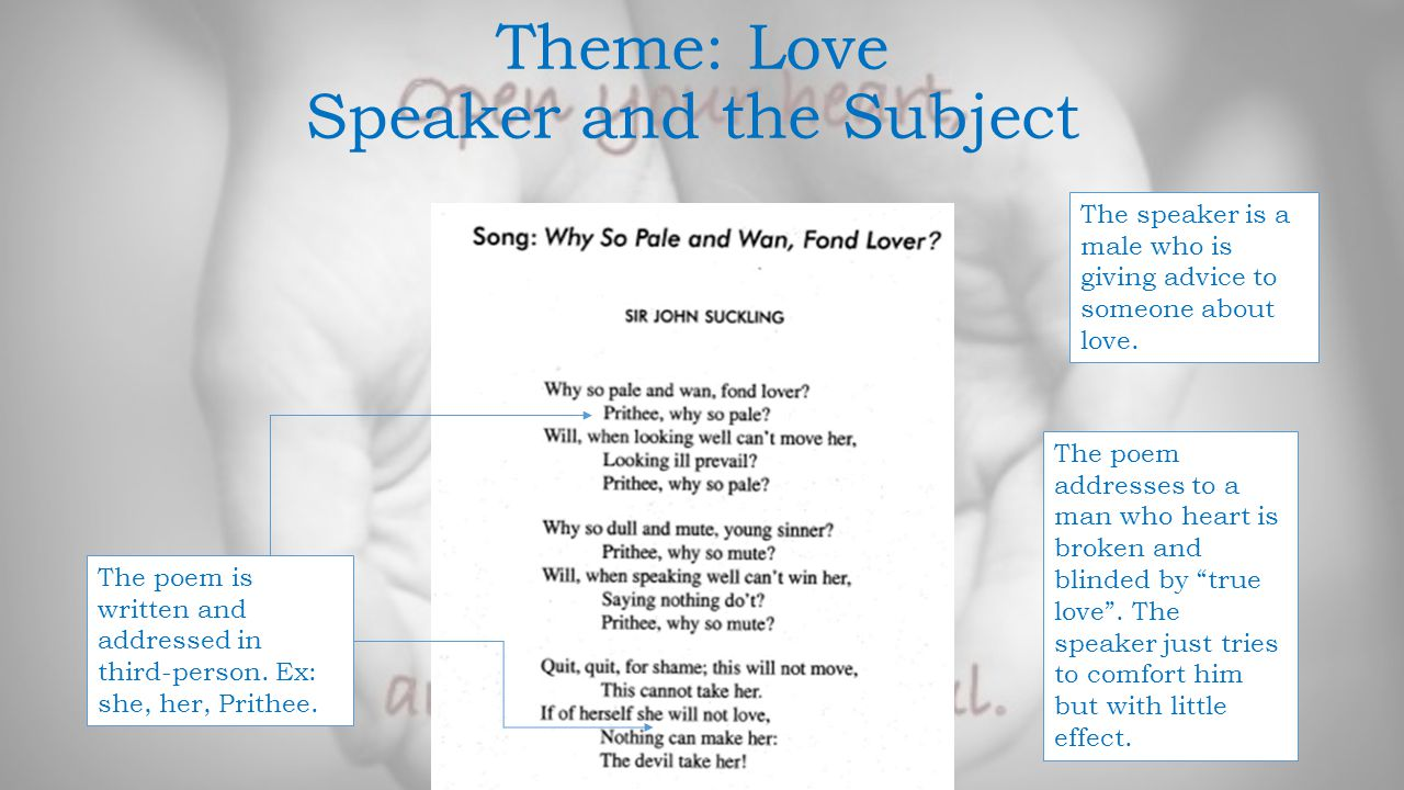 Theme: Love Structure of the Poem The structure of the poem is pretty consistent.