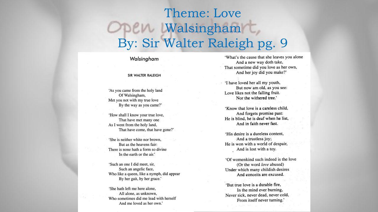 Theme: Love Walsingham By: Sir Walter Raleigh pg. 9