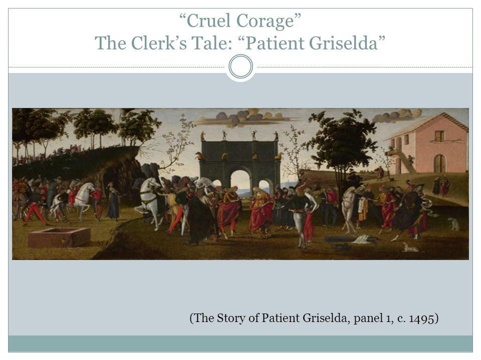 Cruel Corage The Clerk's Tale: Patient Griselda (The Story of Patient Griselda, panel 1, c.