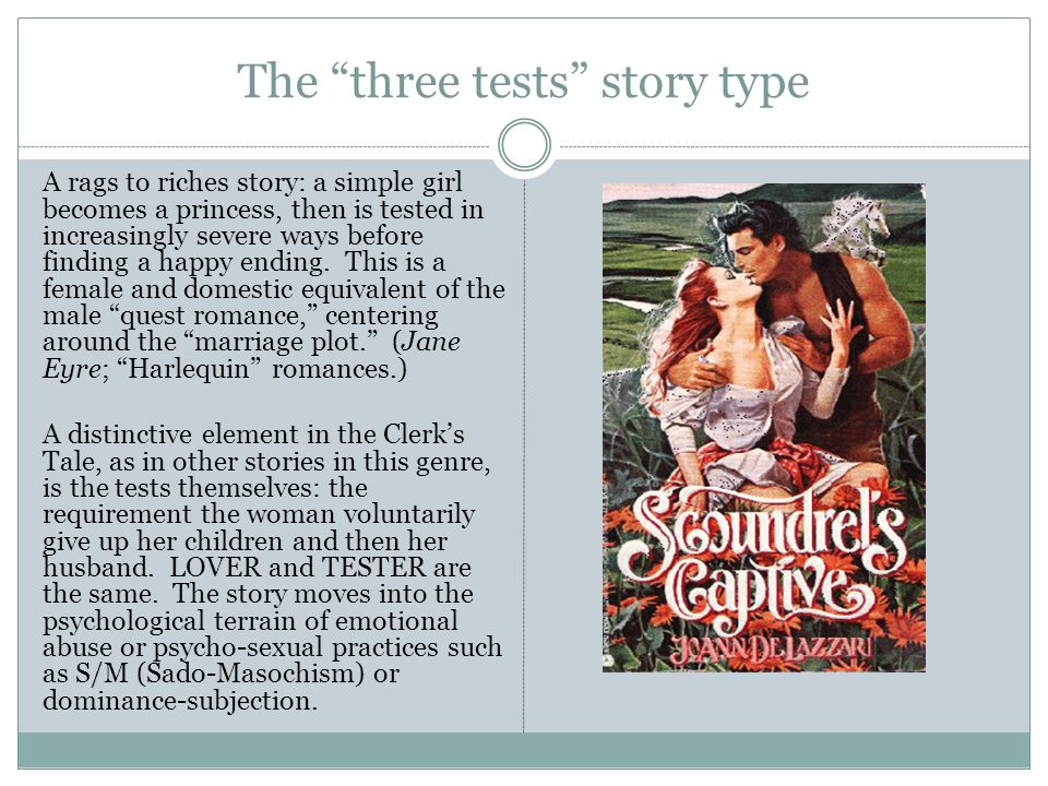 """The """"three tests"""" story type A rags to riches story: a simple girl becomes a princess, then is tested in increasingly severe ways before finding a hap"""