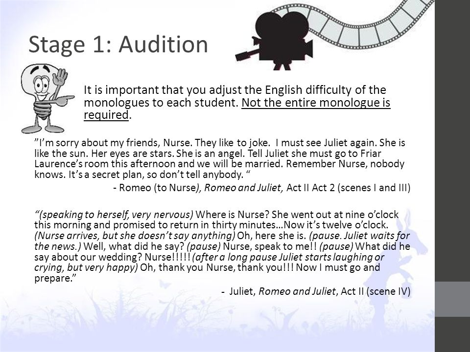 Stage 1: Audition It is important that you adjust the English difficulty of the monologues to each student.
