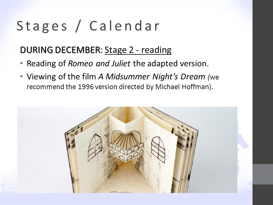 Stages / Calendar DURING DECEMBER DURING DECEMBER: Stage 2 - reading Reading of Romeo and Juliet the adapted version.