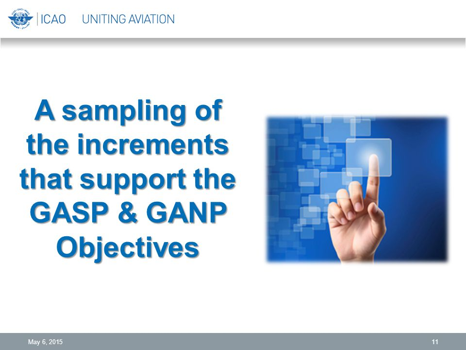 A sampling of the increments that support the GASP & GANP Objectives May 6, 201511