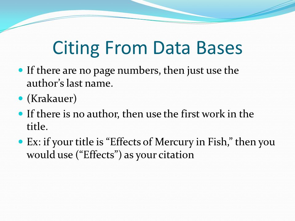 Citing From Data Bases If there are no page numbers, then just use the author's last name.