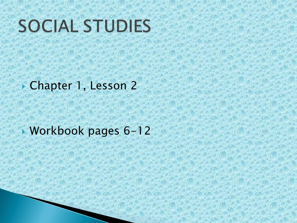  Chapter 1, Lesson 2  Workbook pages 6-12