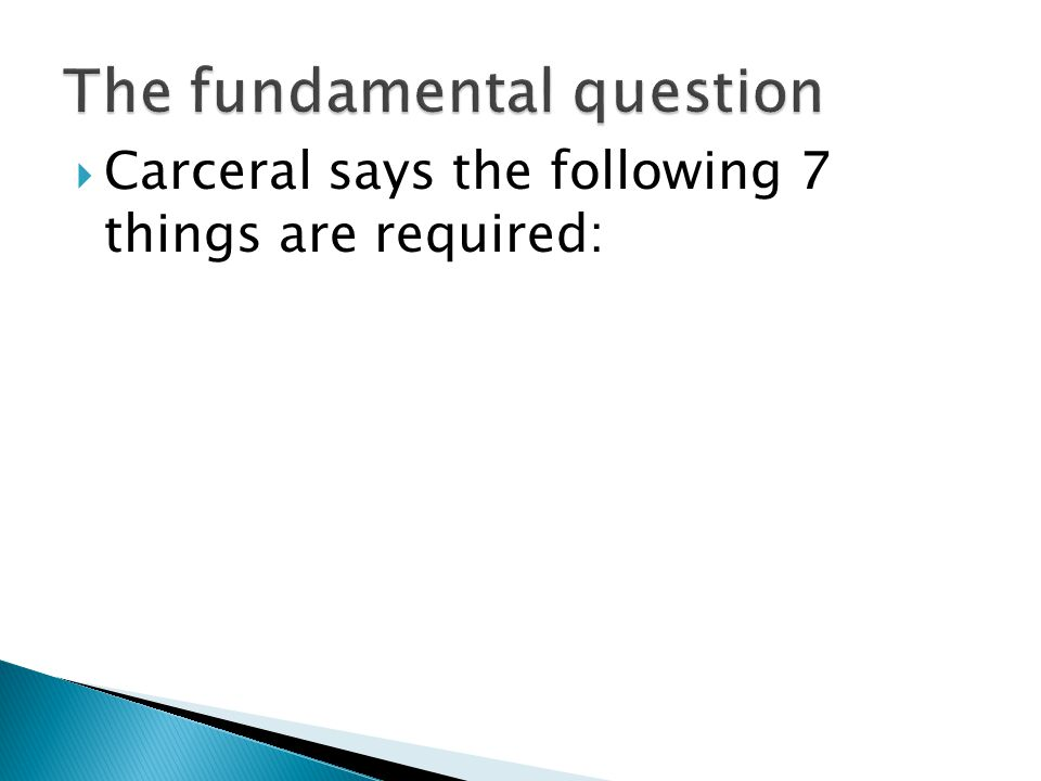  Carceral says the following 7 things are required: