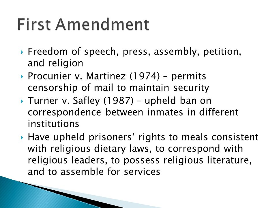  Freedom of speech, press, assembly, petition, and religion  Procunier v.