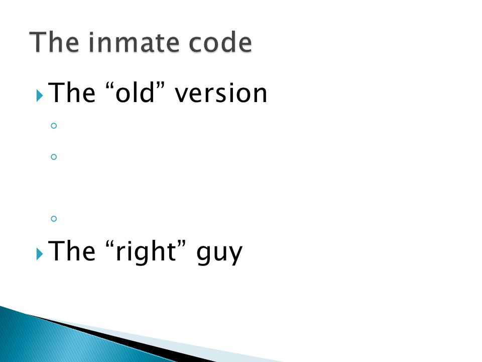  The old version ◦ ◦ ◦  The right guy