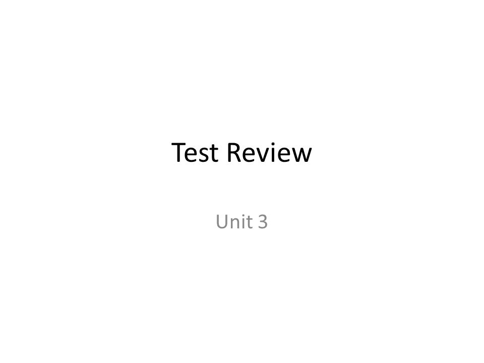 Test Review Unit 3