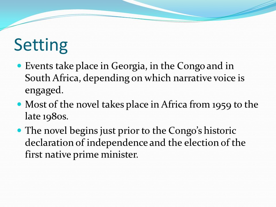 Setting Events take place in Georgia, in the Congo and in South Africa, depending on which narrative voice is engaged.