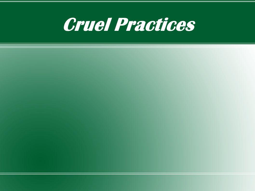 Cruel Practices