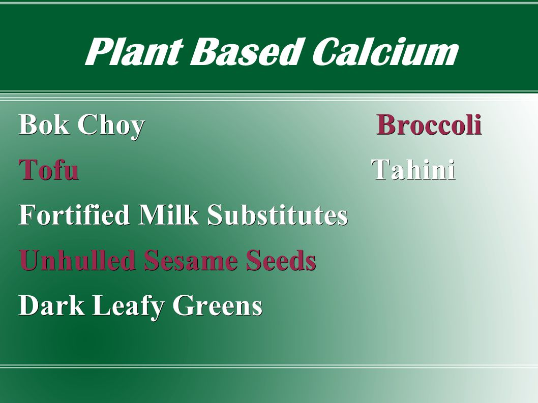 Plant Based Calcium Bok Choy Broccoli Tofu Tahini Fortified Milk Substitutes Unhulled Sesame Seeds Dark Leafy Greens