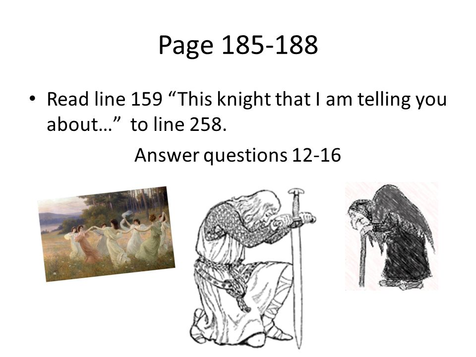 """Page 185-188 Read line 159 """"This knight that I am telling you about…"""" to line 258. Answer questions 12-16"""