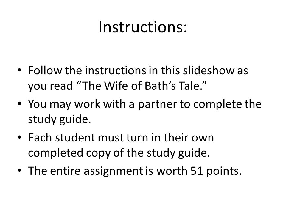 """Instructions: Follow the instructions in this slideshow as you read """"The Wife of Bath's Tale."""" You may work with a partner to complete the study guide"""