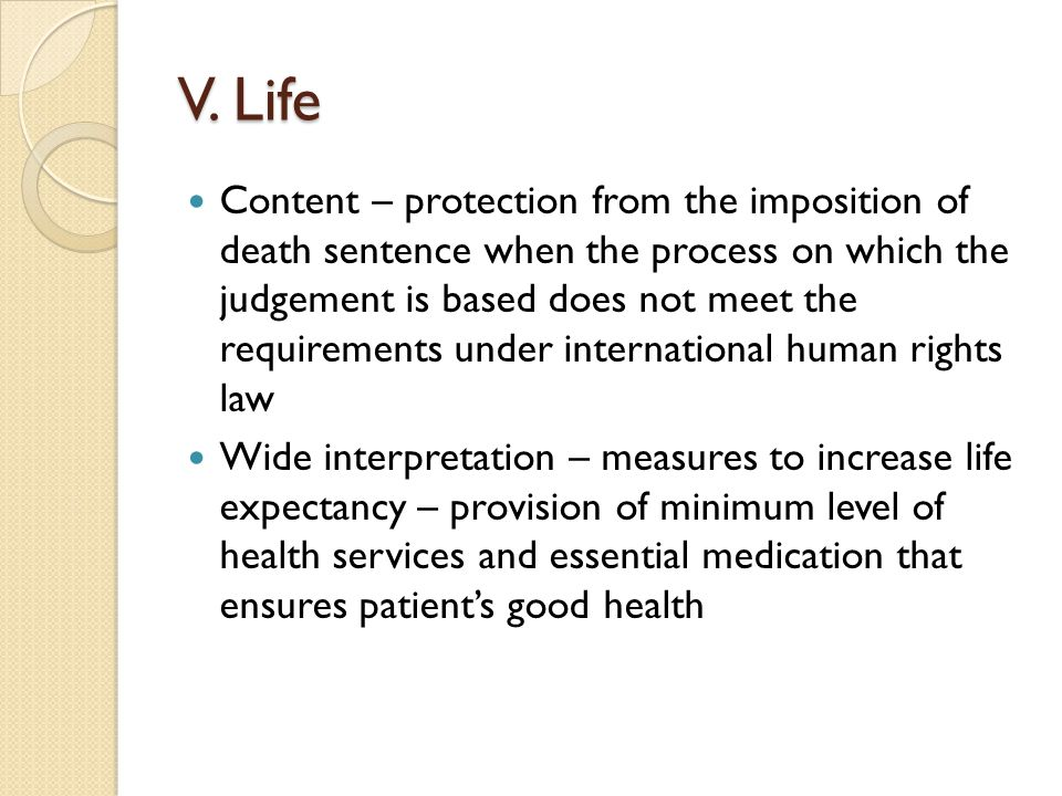 V. Life Content – protection from the imposition of death sentence when the process on which the judgement is based does not meet the requirements und