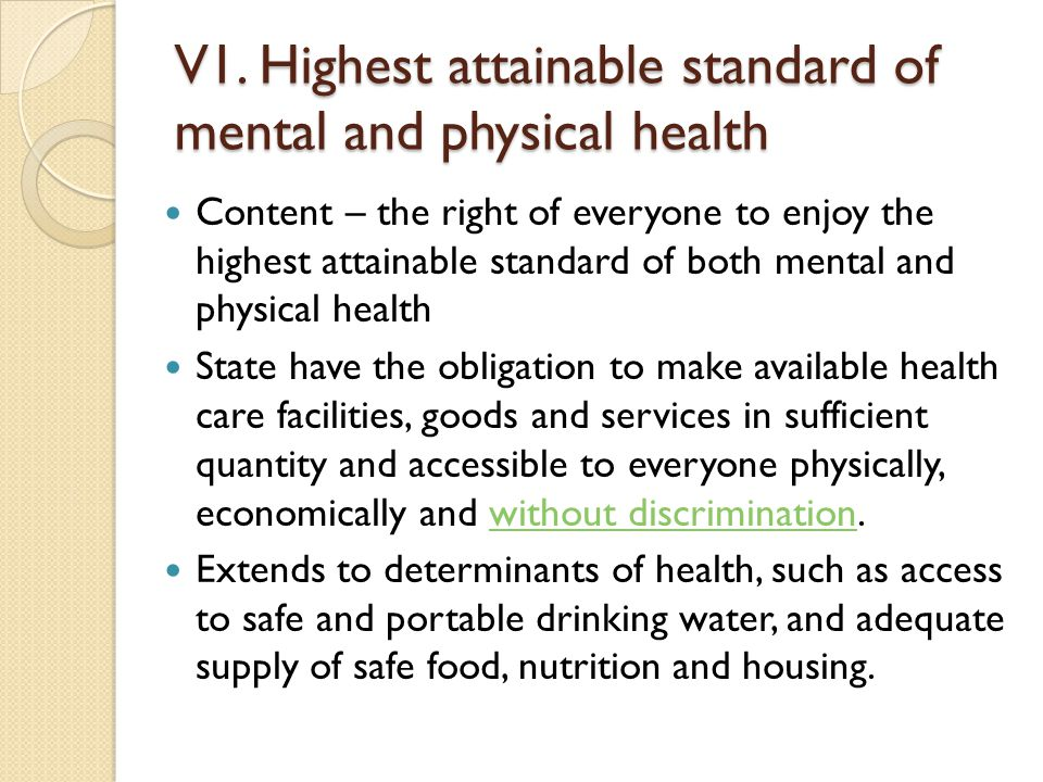 V1. Highest attainable standard of mental and physical health Content – the right of everyone to enjoy the highest attainable standard of both mental